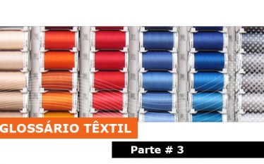 Glossario Têxtil - Parte 03
