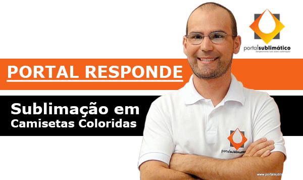 Portal Responde Sublimação em Camisetas Coloridas